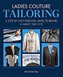 Ladies Couture Tailoring: A Step-by-Step Practical Guide to Making a Jacket that Fits