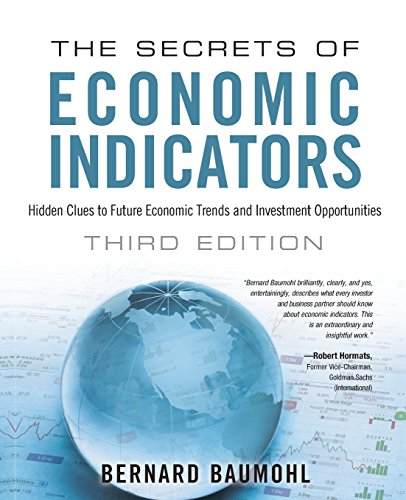 Secrets of Economic Indicators, The: Hidden Clues to Future Economic Trends and Investment Opportuni