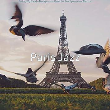 Swing Big Band - Background Music for Montparnasse Bistros