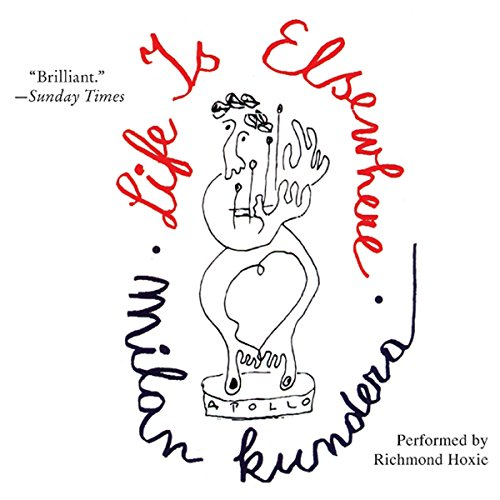 Life Is Elsewhere                   By:                                                                                                                                 Milan Kundera,                                                                                        Aaron Asher (Translator)                               Narrated by:                                                                                                                                 Richmond Hoxie                      Length: 10 hrs and 19 mins     14 ratings     Overall 3.9