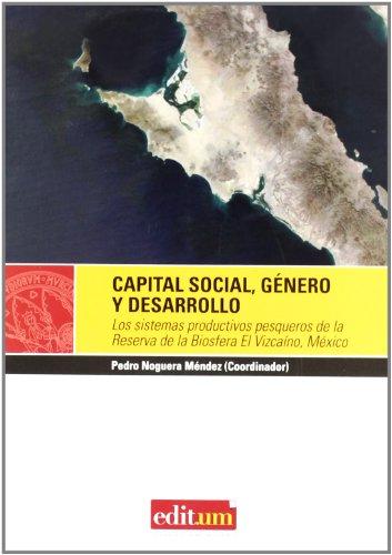 Capital Social, Género y Desarrollo: Los sistemas productivos pesqueros de la Reserva de la Biosfera El Vizcaíno, México