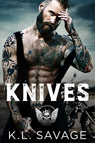 KNIVES (RUTHLESS KINGS MC™ (A RUTHLESS UNDERWORLD NOVEL) Book 10) by [K.L. SAVAGE, Wander Aguiar ]