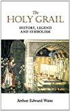 The Holy Grail: History, Legend And Symbolism (Dover Books on Anthropology and Folklore)
