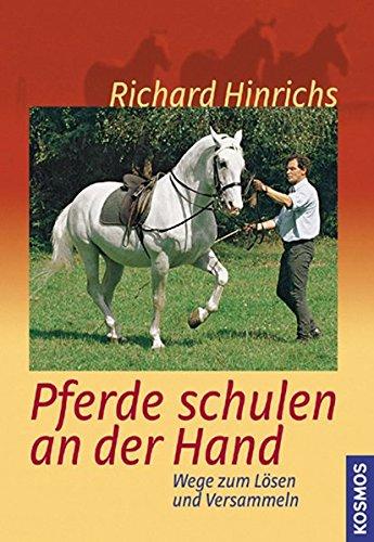 Pferde schulen an der Hand: Wege zum Lösen und Versammeln