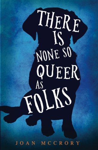 There Is None So Queer As Folks