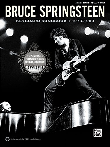 Bruce Springsteen - Keyboard Songbook 1973-1980: Sheet Music for 25 Songs Transcribed from the Original Recordings for Piano/Vocal (English Edition)