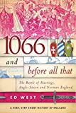 1066 and Before All That: The Battle of Hastings,...