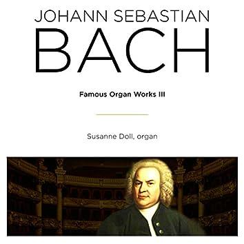 Bach: Famous Organ Works III