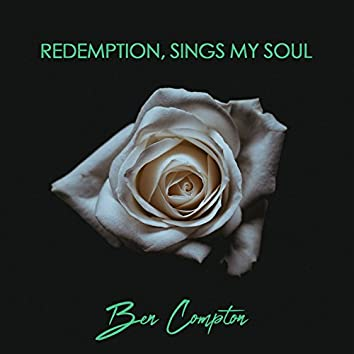 Redemption, Sings My Soul