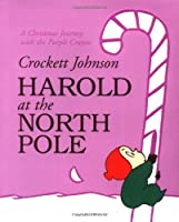 Harold at the North Pole (Purple Crayon Books)