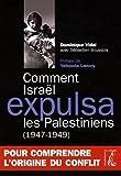 Comment Israël expulsa les palestiniens - ( 1947-1949 )