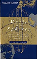 The Music Of The Spheres: Music, Science and the Natural Order of the Universe