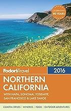 Fodor's Northern California 2016: With Napa, Sonoma, Yosemite, San Francisco & Lake Tahoe (Full-color Travel Guide)