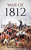 War of 1812: A History From Beginning to End (English Edition)