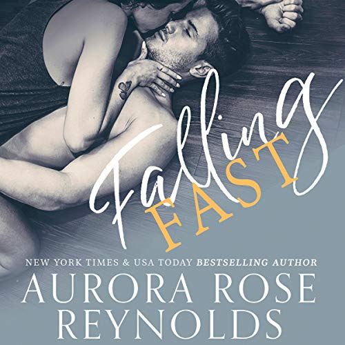 Falling Fast                   By:                                                                                                                                 Aurora Rose Reynolds                               Narrated by:                                                                                                                                 Lacy Laurel,                                                                                        Gregory Salinas                      Length: 6 hrs and 47 mins     25 ratings     Overall 4.4