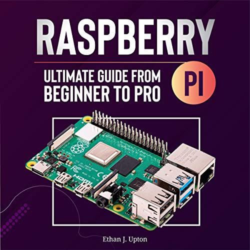 Raspberry Pi 4 Ultimate Guide: From Beginner to Pro cover art