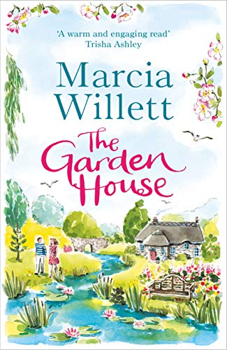 The Garden House: A beautiful, feel-good story for the new year by [Marcia Willett]