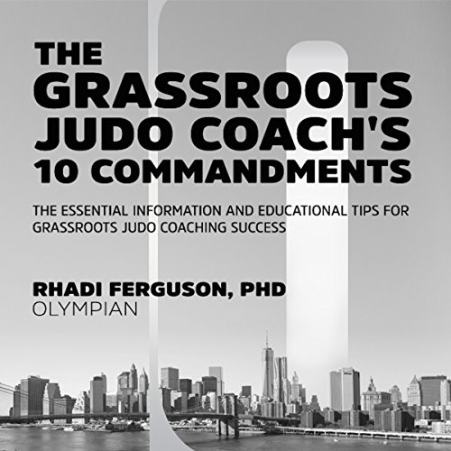 The Grassroot Judo Coach's 10 Commandments audiobook cover art