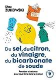 Du sel, du citron, du vinaigre, du bicarbonate de soude - Recettes et astuces pour tout faire dans la maison - Marabout - 29/05/2019