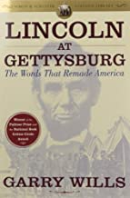 Lincoln at Gettysburg: The Words that Remade America (Simon & Schuster Lincoln Library) by Garry Wills (November 14,2006)