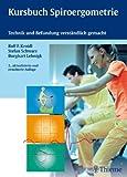 Kursbuch Spiroergometrie: Technik und Befundung verständlich gemacht