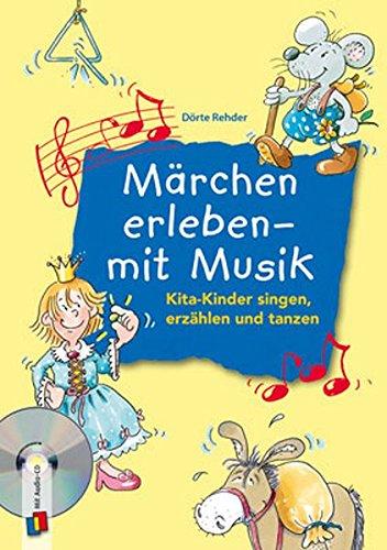 Märchen erleben - mit Musik: Kita-Kinder singen, erzählen und tanzen
