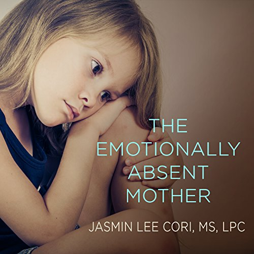 The Emotionally Absent Mother audiobook cover art