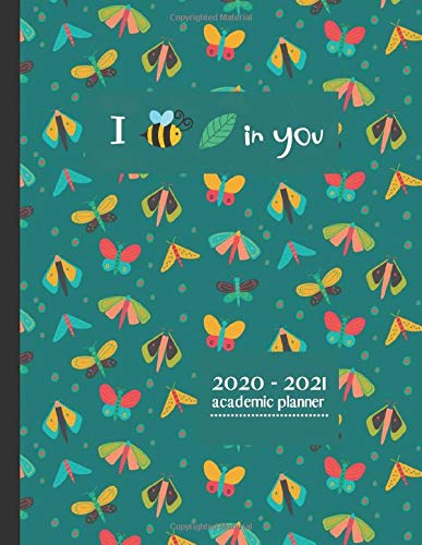 I Bee - Leaf in You: 2020 - 2021 Academic Planner: Week to Page, Month per Page, Note paper, Large Desktop School Diary, Bugs, Gift for a Teacher or Student