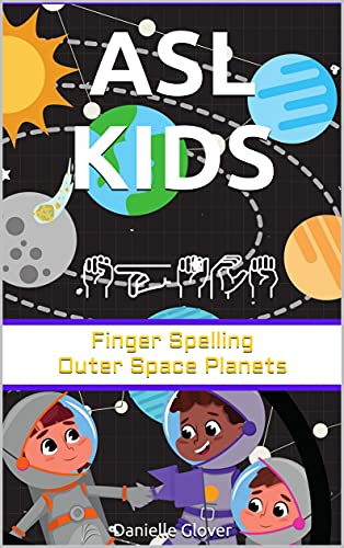 ASL KIDS: Finger Spelling Outer Space Planets (American Sign Language)