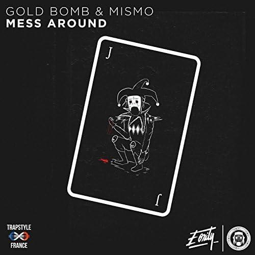 Gold Bomb & Mismo
