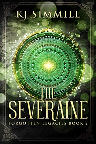 The Severaine: A Fantasy Adventure (Forgotten Legacies Book 2) by [K.J. Simmill]