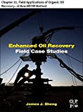 Enhanced Oil Recovery Field Case Studies: Chapter 21. Field Applications of Organic Oil Recovery—A New MEOR Method