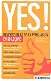 Yes! -devenez as.. persuasion en 50.. by Noah J. (Dr) Goldstein (August 11,2008) - Express (L') (August 11,2008)