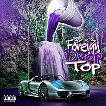 Foreign Drop Top (feat. Ecstasy)