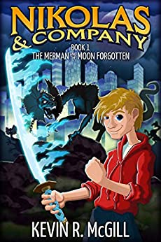 Nikolas and Company Book 1: The Merman and The Moon Forgotten: A Kid's Fantasy Adventure (Nikolas and Company Episode) by [Kevin McGill, Carlyle McCullough]
