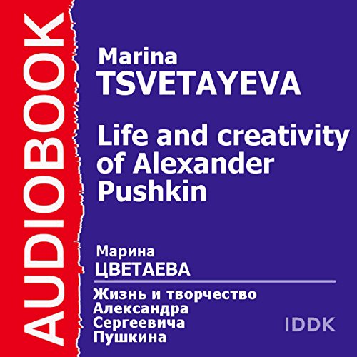 The Life and Creativity of Alexander Pushkin audiobook cover art