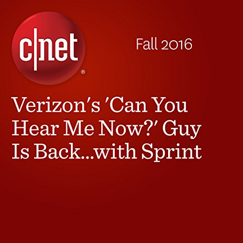 Verizon's 'Can You Hear Me Now?' Guy Is Back...with Sprint audiobook cover art