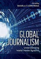 Global Journalism: Understanding World Media Systems