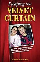 Escaping The Velvet Curtain