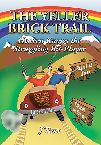The Yeller Brick Trail: Heaven Knows the Struggling Bit-Player