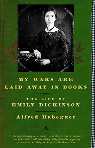 My Wars Are Laid Away in Books: The Life of Emily Dickinson (Modern Library (Paperback))