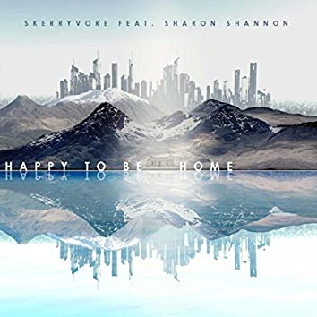 Happy to Be Home (feat. Sharon Shannon)