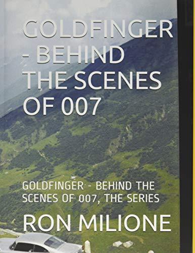 GOLDFINGER - BEHIND THE SCENES OF 007: GOLDFINGER - BEHIND THE SCENES OF 007, THE SERIES