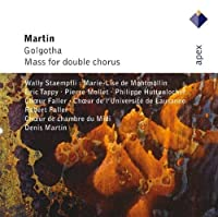 Martin: Golgotha / Mass for Dbl Choir by F. MARTIN (2007-02-26)