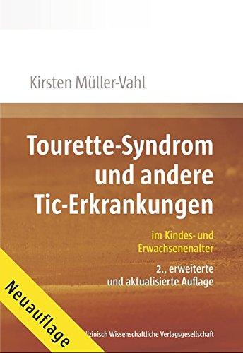 Tourette-Syndrom und andere Tic-Erkrankungen: im Kindes- und Erwachsenenalter