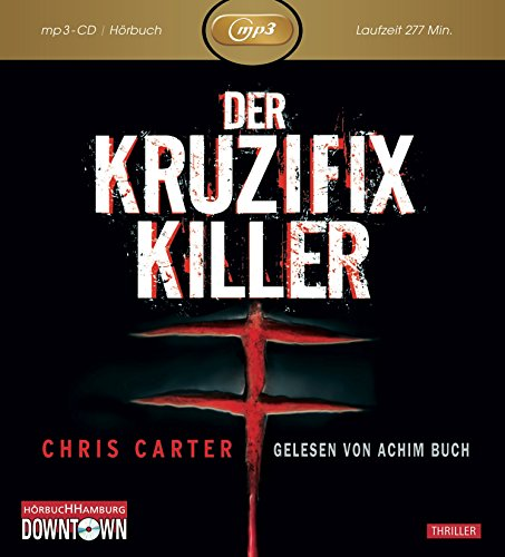 Der Kruzifix-Killer: MP3 (Ein Hunter-und-Garcia-Thriller 1): Thriller: 1 CD