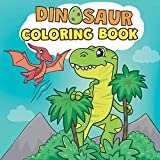 Dinosaur Coloring Book: Adorable Children s Book for Kids Ages 4-8 | With Cute Dino Illustrations Including T-Rex, Triceratops, Stegosaurus, Brachiosaurus and more