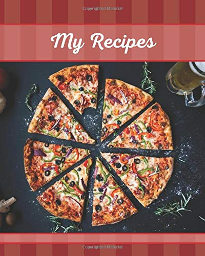 Personal Recipe Book - 'My Recipes' - 8 x 10 - Red - Veggie Pizza: Record Your Favorite Recipes & Create Your...