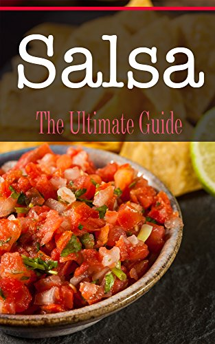 Salsa: The Ultimate Guide (English Edition)