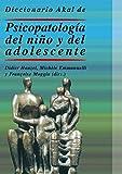 Diccionario Akal de psicopatología del niño y del adolescente: 45 (Diccionarios)